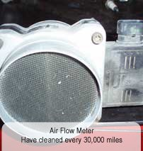 Clean your air flow meter every 30000 miles